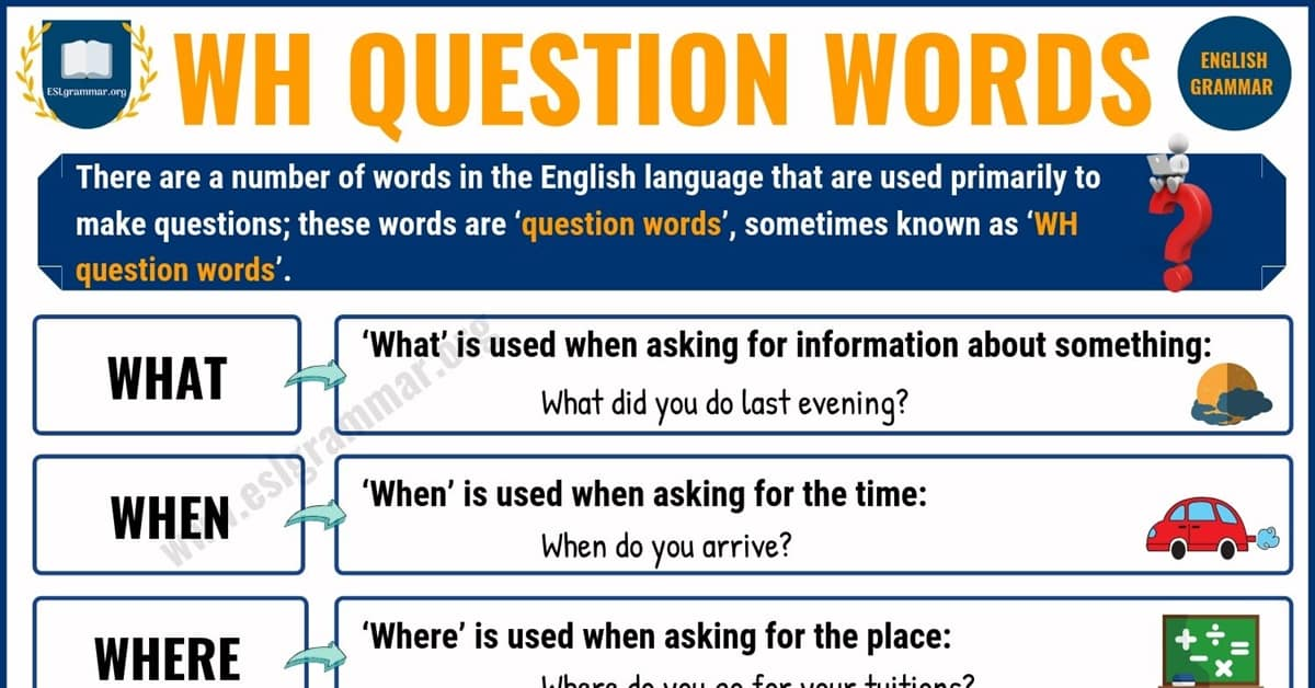 WH Questions Words: 8 Basic Question Words with Definition & Useful Examples 1