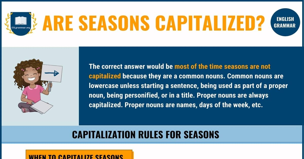 Are Seasons Capitalized? When Should the Seasons Be Capitalized? 1